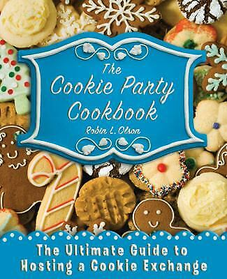 Cookie Exchange Party (Cookie Party Cookbook : The Ultimate Guide to Hosting a Cookie)