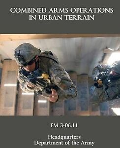 Combined Arms Operations in Urban Terrain: FM 3-06.11 by Department of the Army