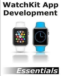 Watchkit App Development Essentials Learn Develop Apps for Apple Watch by Smyth