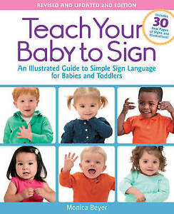 Teach Your Baby Sign Revised Updated 2nd Edition An Illu by Beyer Monica
