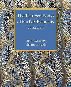 The Thirteen Books of Euclid's Elements: Volume 3, Books X-XIII and Appendix, He