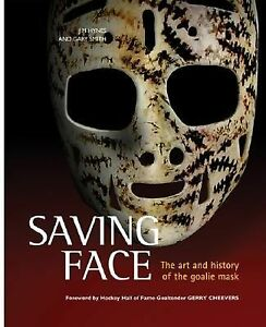 Saving-Face-The-Art-and-History-of-the-Goalie-Mask-by-Gary-Smith-Jim-Hynes