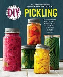 DIY Pickling Step-By-Step Recipes for Fermented Fresh Quick Pickles by Rockridge