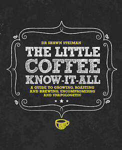 New, The Little Coffee Know-It-All: A Miscellany for growing, roasting, and brew
