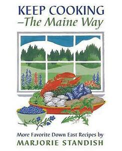 Keep Cooking - the Maine Way by Marjorie Standish (Paperback, 1996)