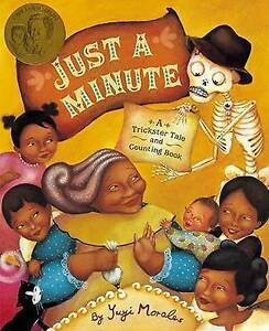 Just a Minute: A Trickster Tale and Counting Book By Morales, Yuyi -Paperback
