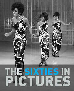 The Sixties in Pictures, Lescott, James.,
