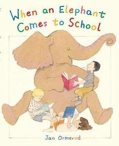 Ormerod, Jan, When an Elephant Comes to School, Very Good Book