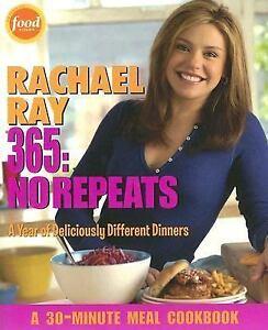 Rachel Ray 365: NO REPEATS, 30-Min. Meal Cookbook