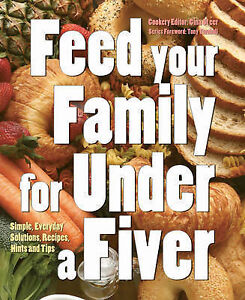 Feed Your Family for Under a Fiver Simple Everyday Solutions Recipes and - <span itemprop='availableAtOrFrom'>Helston, United Kingdom</span> - Feed Your Family for Under a Fiver Simple Everyday Solutions Recipes and - Helston, United Kingdom