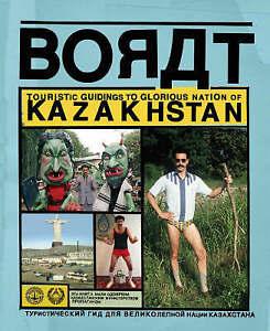 Borat: Touristic Guidings to Glorious Nation of Kazakhstan/Minor Nation of...