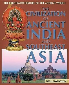 The Civilization of Ancient India and Southeast Asia (The Illustrated History of