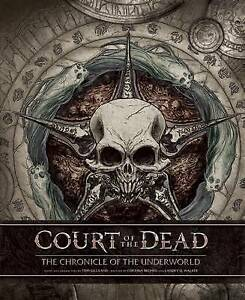 Court of the Dead: The Chronicle of the Underworld by Walker, Landry -Hcover