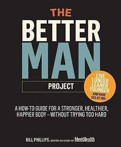 The Better Man Project: 2,476 tips and techniques that will flatten your belly,