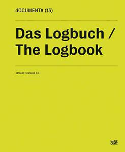 The Logbook: Documenta 13: 2/3 by Documenta (Hardback, 2012)