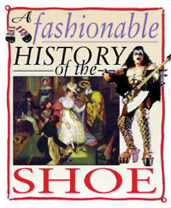 A Fashionable History Of: the Shoe  (A Fashionable History of), New, Reynolds, H
