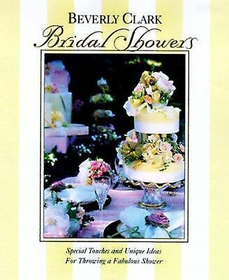 Bridal Showers : Special Touches and Unique Ideas for Throwing a Fabulous Shower