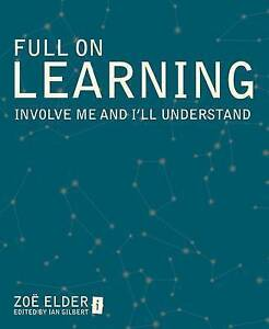 Full on Learning: Involve Me & I' Elder/Gilbert Paper 9781845906818