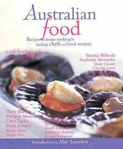 Australian Food: Recipes for Home Cooking by Australia's Leading Chefs and...VGC