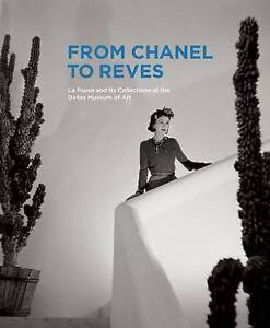 From Chanel to Reves: La Pausa and Its Collections at the Dallas Museum of...