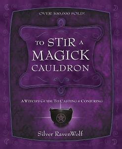 To-Stir-a-Magick-Cauldron-A-Witchs-Guide-to-Casting-and-Conjuring-RavenWolf-T