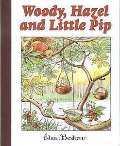 Woody, Hazel and Little Pip, Elsa Beskow