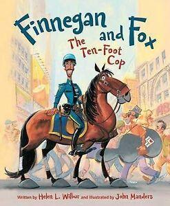 NEW Finnegan and Fox: The Ten-Foot Cop by Helen L. Wilbur