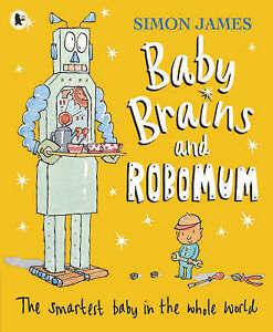 James, Simon, Baby Brains and RoboMum, Very Good Book