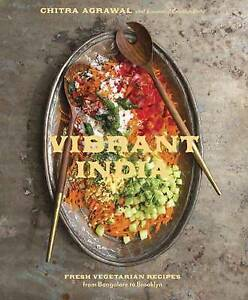Vibrant India Fresh Vegetarian Recipes from Bangalore to Brooklyn by Agrawal C - Leicester, United Kingdom - Vibrant India Fresh Vegetarian Recipes from Bangalore to Brooklyn by Agrawal C - Leicester, United Kingdom