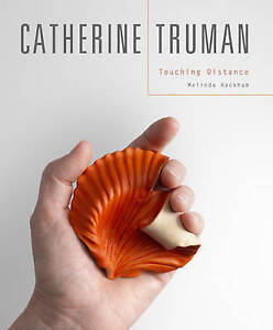 Catherine Truman: Touching Distance by Melinda Rackham (Hardback, 2016)
