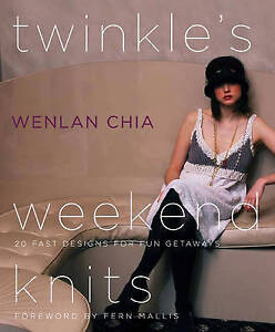 Twinkle's Weekend Knits: 20 Fast Designs for Fun Getaways by Wenlan Chia (hardba