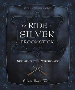 RavenWolf to: To Ride a Silver Broomstick : New Generation Witchcraft 1 by...