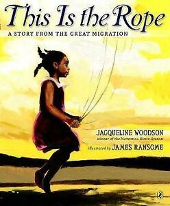 NEW-This-Is-the-Rope-A-Story-from-the-Great-Migration-by-Jacqueline-Woodson