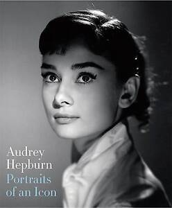 Audrey Hepburn: Portraits of an Icon by Terence Pepper, Helen Trompeteler (Hardb