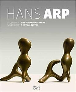 Hans Arp Sculptures A Critical Survey Bilingual Edition
