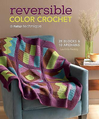 Reversible Color Crochet : A New Technique by Laurinda Reddig