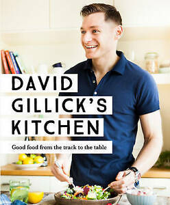 David Gillick's Kitchen: Good Food from the Track to the Table by David...