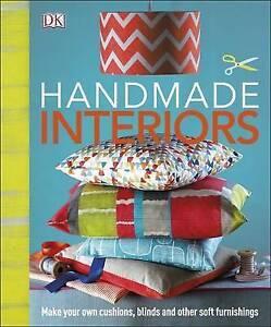 Handmade Interiors by DK Hardback 2015 - Cowes, United Kingdom - Handmade Interiors by DK Hardback 2015 - Cowes, United Kingdom