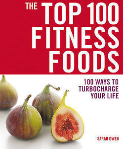 Top 100 Fitness Foods ' Owen, Sarah New, free airmail worldwide
