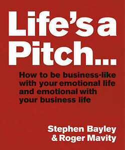 Life's a Pitch by Stephen Bayley - PB