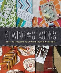 Sewing for All Seasons: 24 Stylish Projects to S, Beal, Susan, New