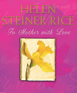 To Mother With Love, Steiner Rice, Helen, Very Good Book