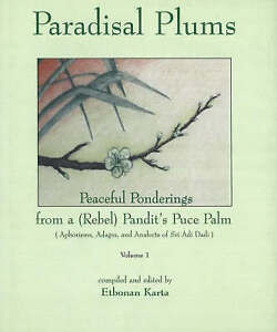 Paradisal Plums - Peaceful Ponderings from a (Rebel) Pandit's Puce Palm:...