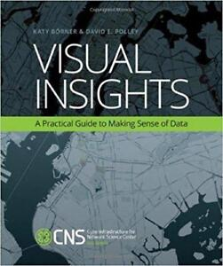 Visual Insights A Practical Guide to Making Sense of Data