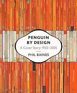 Penguin by Design: A Cover Story 1935-2005, Baines, Phil