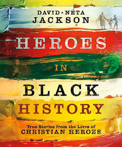 Heroes in Black History: True Stories from the Lives of Christian Heroes, Jackso