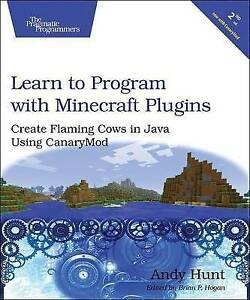 Learn to Program with Minecraft Plugins: Create Flaming Cows in J by Hunt, Andy
