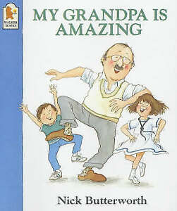 Butterworth, Nick, My Grandpa is Amazing, Very Good Book