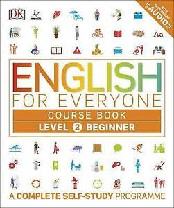 English for Everyone Course Book Level 2 Beginner A Complete SelfStudy Progra - <span itemprop='availableAtOrFrom'>Fareham, Hampshire, United Kingdom</span> - English for Everyone Course Book Level 2 Beginner A Complete SelfStudy Progra - Fareham, Hampshire, United Kingdom