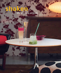 Shaken: 250 Very Sexy Cocktails by Murdoch Books (Paperback, 2004)